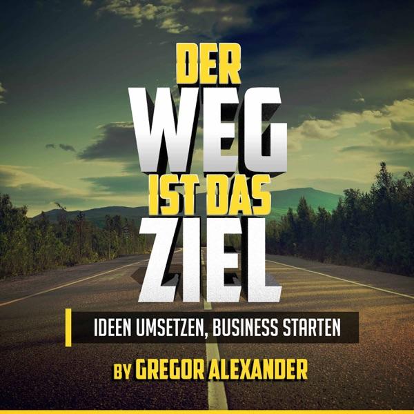 Der Weg ist das Ziel - Ideen umsetzen Business starten