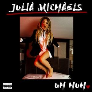 JULIA MICHAELS – Uh Huh Chords