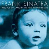 Baby Blue Eyes - Frank Sinatra