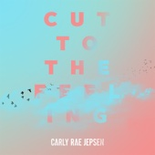 Carly Rae Jepsen - Cut to the Feeling artwork