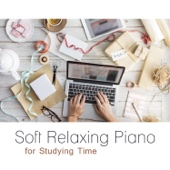 Soft Relaxing Piano for Studying Time: Reading & Focus Background, Soothing Instrumental Music, Serenity Mood, Tranquil Jazz Sounds, Easy Listening Music to Office