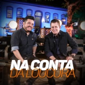 [Download] Na Conta da Loucura MP3