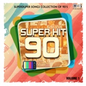 Superduper Songs Collection of 90's: Super Hit 90, Vol. 1