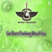Music Makers - I've Been Thinking About You artwork