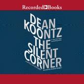 The Silent Corner: A Novel of Suspense (Unabridged) - Dean Koontz