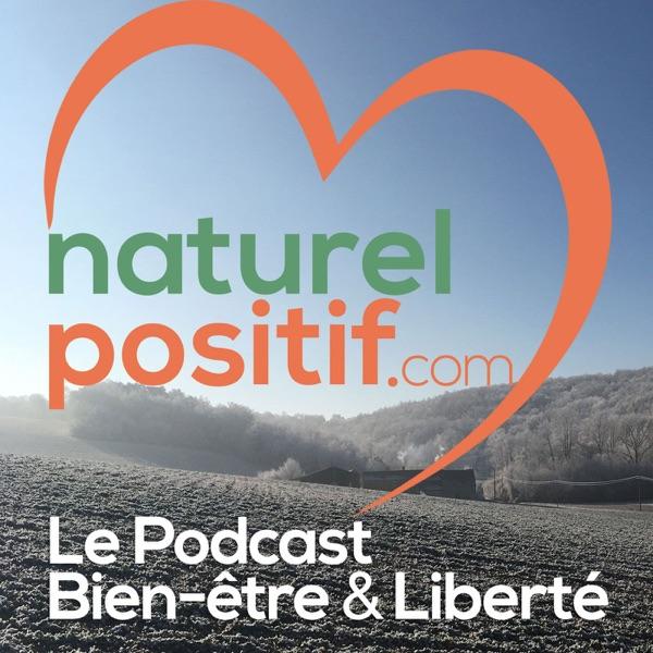 Naturel Positif : Bien-être & Liberté