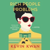 Rich People Problems: A Novel (Unabridged) - Kevin Kwan Cover Art