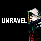 Unravel - Tokyo Ghoul