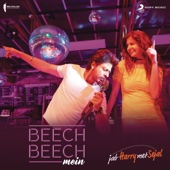 "Beech Beech Mein (From ""Jab Harry Met Sejal"")"