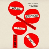 Jenny Allen - Would Everybody Please Stop?: Reflections on Life and Other Bad Ideas (Unabridged)  artwork
