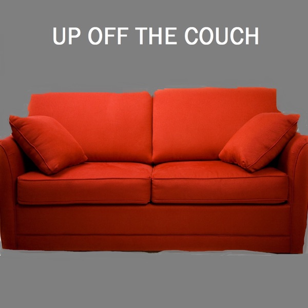 Up Off the Couch Podcast