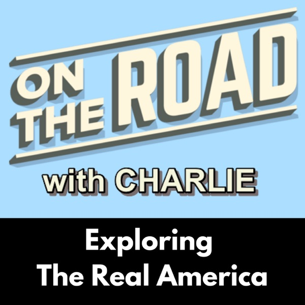 On The Road With Charlie Podcast