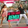 Aa Toh Sahi Remix feat Dj Shilpi Single