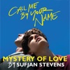 """Mystery of Love (from the Original Motion Picture """"Call Me By Your Name"""") - Single"""