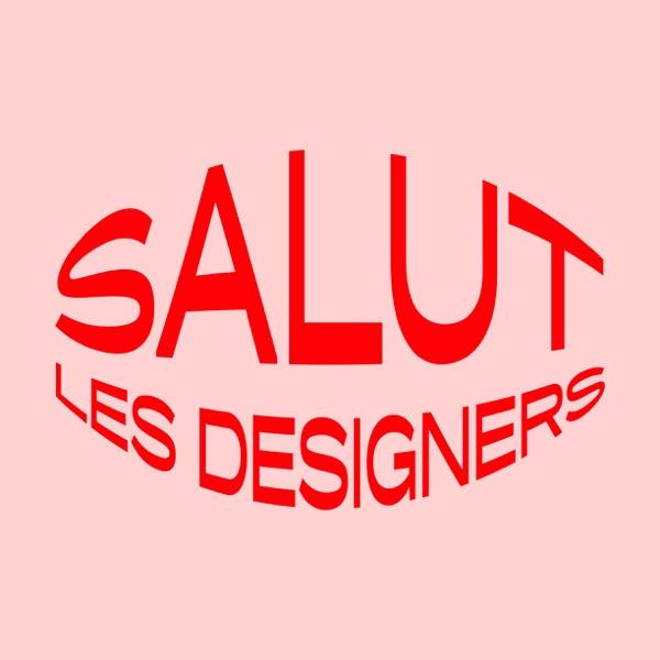 Salut les Designers !