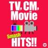 88. TV,CM,Movie smash HITS! 〜テレビ、CM、映画で流れる名曲洋楽ヒット! - Various Artists