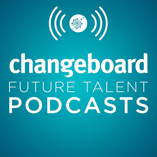 Changeboard's Future Talent Podcast