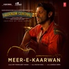 Meer-E-Kaarwan (From