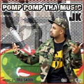 Pomp Pomp Tha Music (feat. Tru-Skool)