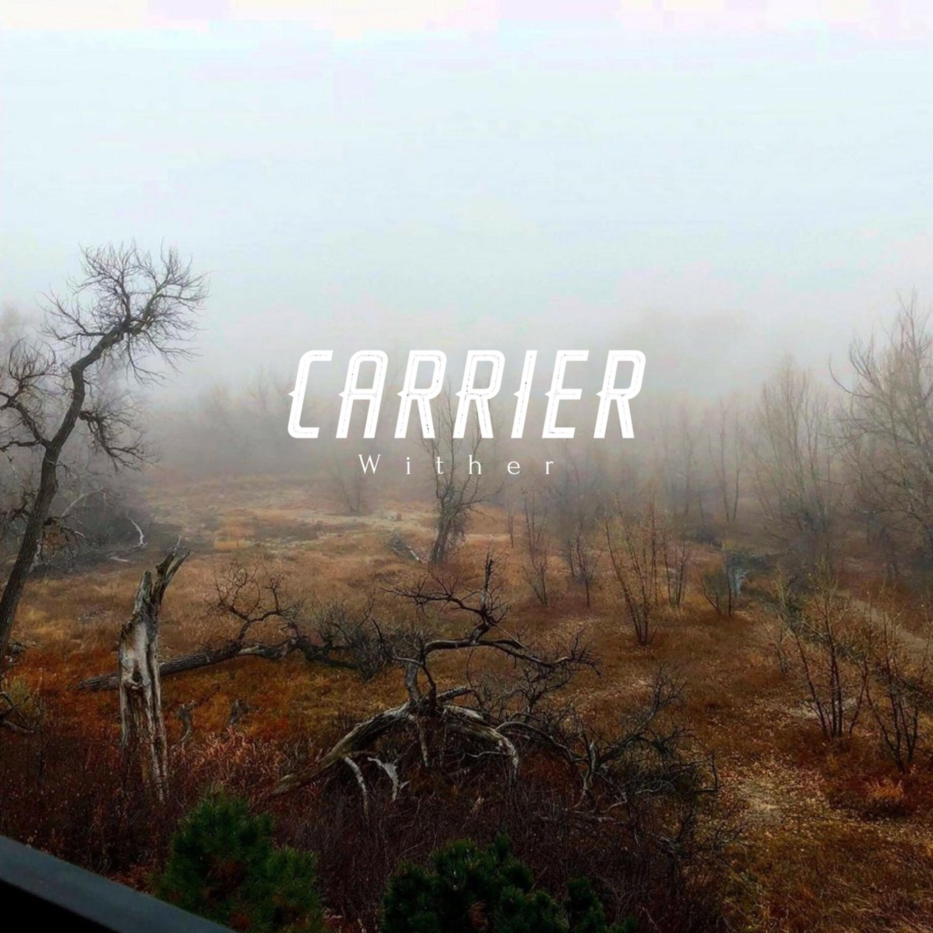 Carrier - Wither [EP] (2018)