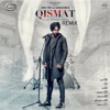 Qismat Remix Single