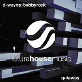 Getaway - D-Wayne & Bobby Rock
