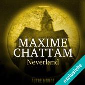 Neverland (Autre Monde 6) - Maxime Chattam