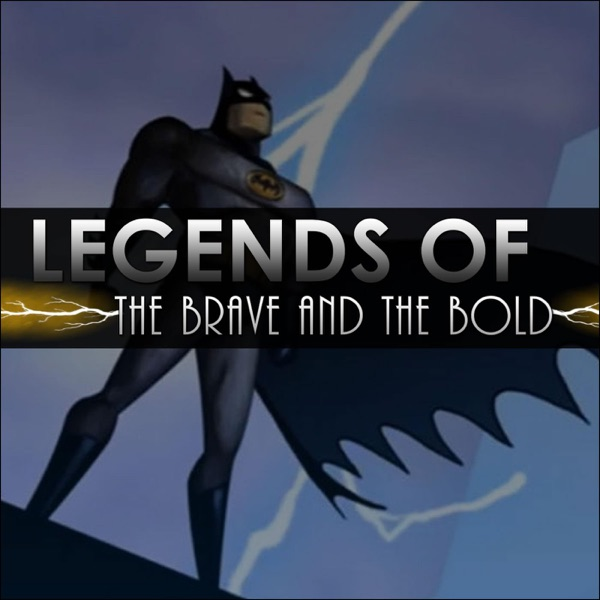 Legends of the Brave and the Bold