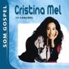 Cristina Mel - Som Gospel