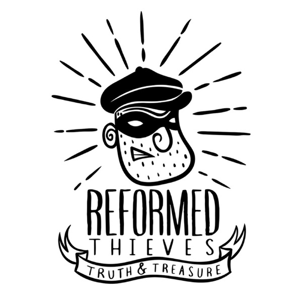 Reformed Thieves