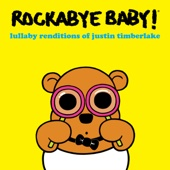 Rockabye Baby! - Lullaby Renditions of Justin Timberlake  artwork