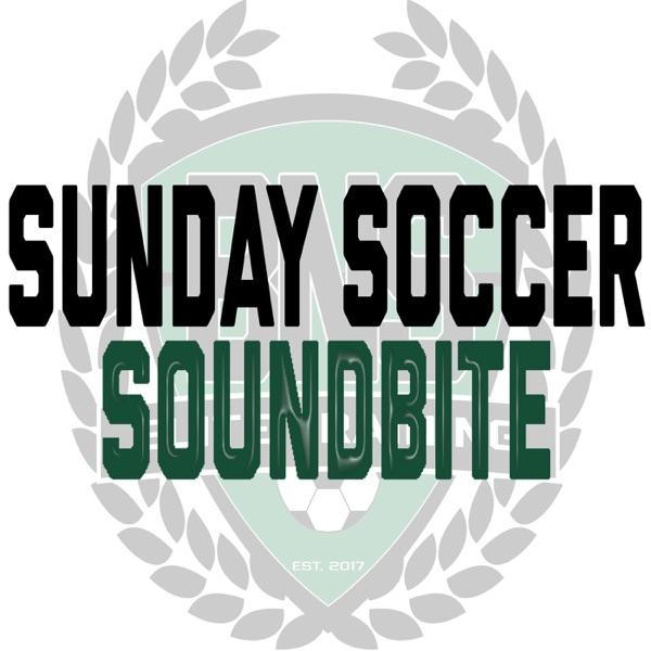 Sunday Soccer Soundbite