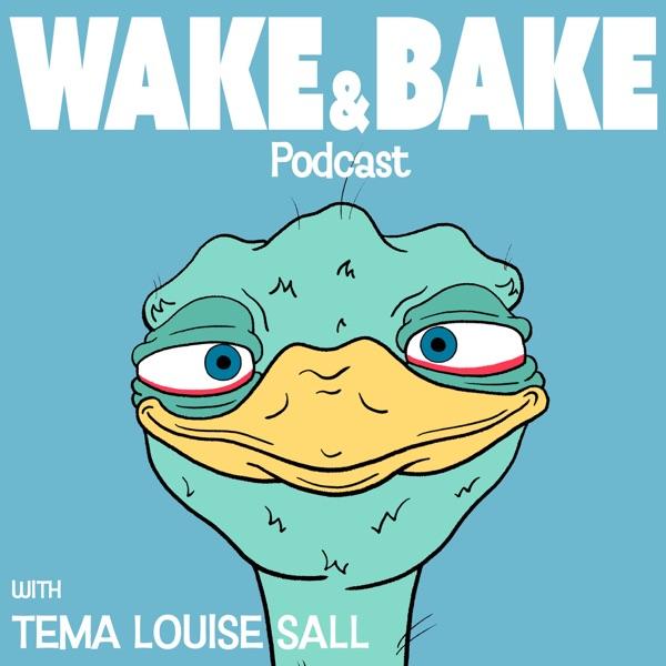 Wake & Bake Podcast