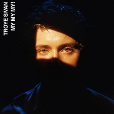 My My My! by Troye Sivan