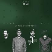 Give It All (La Fine Equipe Remix)