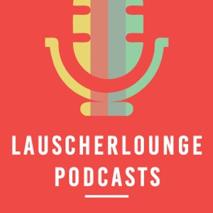 Lauscherlounge | Alle Podcasts