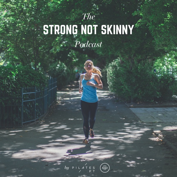 The Strong Not Skinny Podcast