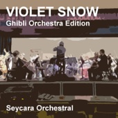 Violet Snow (Ghibli Orchestra Edition)/Seycara Orchestralジャケット画像
