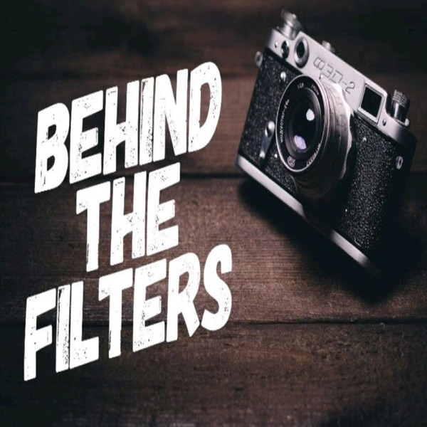 Behind The Filters