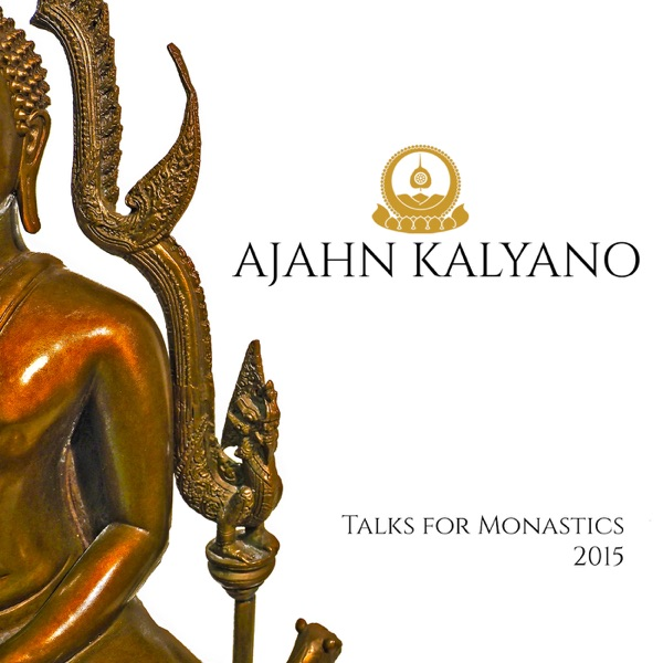 Ajahn Kalyano - Talks for Monastics 2015