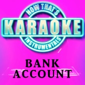 Bank Account (Originally Performed by 21 Savage) [Instrumental Karaoke Version]
