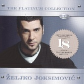 Zeljko Joksimovic - The Platinum Collection Zeljko Joksimovic Grafik