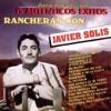 Serie de Colección: Rancheras Con Javier Solis - 15 Autenticos Éxitos, Javier Solís