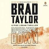 Brad Taylor - Operator Down: A Pike Logan Thriller, Book 12 (Unabridged)  artwork