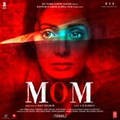 Mom (Original Motion Picture Soundtrack) [Tamil] - EP - A. R. Rahman