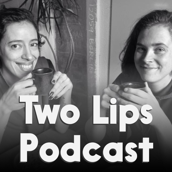 Two Lips Podcast