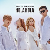 KARD - KARD 1st Mini Album 'Hola Hola' - EP artwork