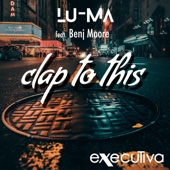 Clap To This (feat. Benj Moore)