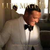 Luis Miguel - ¡MÉXICO Por Siempre!