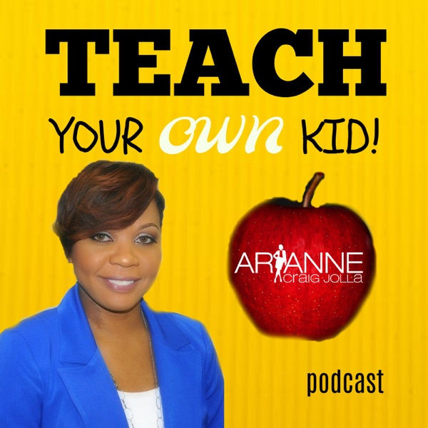 Teach Your OWN Kid! Podcast